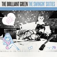 the brilliant green『THE SWINGIN' SIXTIES』
