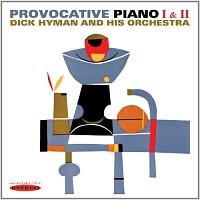 ディック・ハイマン『プロヴォケーティヴ・ピアノ1&2』