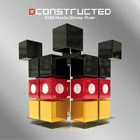 DCONSTRUCTED -EDM Meets Disney・Pixer-