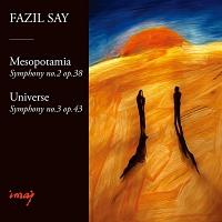 ファジル・サイ:交響曲第2番≪メソポタミア≫&第3番≪ユニバース(宇宙)≫