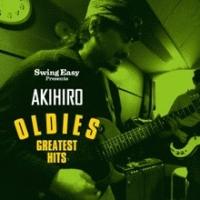 AKIHIRO『OLDIES GREATEST HITS』