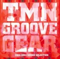 TM NETWORK『TMN GROOVE GEAR 1984-1994 SOUND SELECTION』