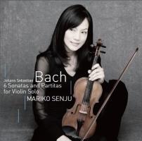 千住真理子『平和への祈り~J.S.バッハ:無伴奏ヴァイオリン全曲』