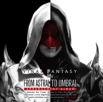 From Astral to Umbral ~FINAL FANTASY 14:BAND & PIANO Arrangement Album~