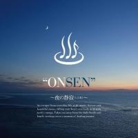 ONSEN ~夜の静寂(しじま)~