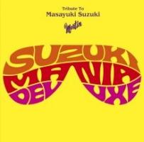 SUZUKI MANIA DELUXE -鈴木雅之トリビュートアルバム-