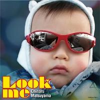 松山千春『Look me』