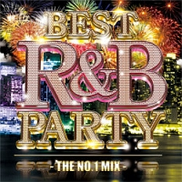 BEST R&B PARTY -THE NO.1 MIX-