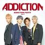ADDICTION PARTY(A)