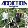 ADDICTION PARTY(C)