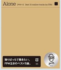 フラワーカンパニーズ(トリビュート)『Alone [アローン] Best 15 mellow tracks by FPM』