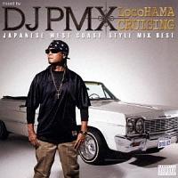 mixed by DJ PMX LocoHAMA CRUISING JAPANESE WEST COAST STYLE MIX BEST