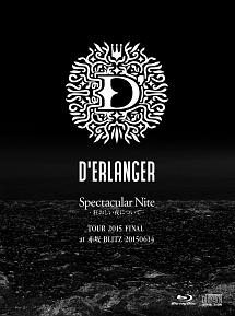 D'ERLANGER『Spectacular Nite -狂おしい夜について- TOUR 2015 FINAL at 赤坂BLITZ 20150614』