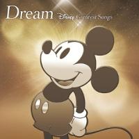 ドリーム~ディズニー・グレイテスト・ソングス~ 邦楽盤
