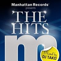 Manhattan Records presents THE HITS mixed by DJ TAKU