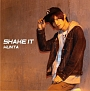SHAKE IT(B)