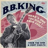 B.B.キング『知られざるキングの秘宝 - RPM/ケント未発表音源集』