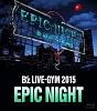 LIVE-GYM 2015 -EPIC NIGHT-