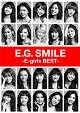 E.G. SMILE -E-girls BEST-(3DVD付)(DVD付)