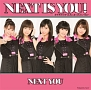 Next is you!(C)(DVD付)