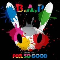 B.A.P『FEEL SO GOOD』