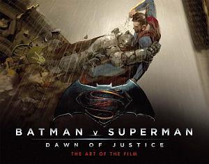 バットマンvsスーパーマン ジャスティスの誕生 The Art of the Film