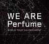 WE ARE Perfume -WORLD TOUR 3rd DOCUMENT-