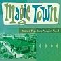 マジック・タウン~ワーナー・ポップ・ロック・ナゲッツ Vol.1