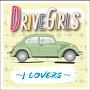 DRIVE GIRLS~J-LOVERS~
