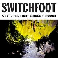 スウィッチフット『WHERE THE LIGHT SHINES THROUGH』
