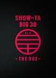 SHOW-YA BIG 30-THE BOX-(DVD付)