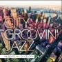 CITY GROOVIN' JAZZ