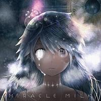 Miracle Milk(プレミアムパッケージ盤)