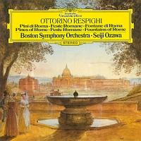 レスピーギ:交響詩≪ローマの松≫≪ローマの祭り≫≪ローマの噴水≫リュートのための古風な舞曲とアリア 第3組曲