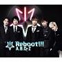 Reboot!!!(初回限定5周年Best盤)(DVD付)