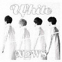 NEWS『White』