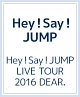 Hey!Say!JUMP LIVE TOUR 2016 DEAR.(通常盤)