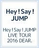 Hey!Say!JUMP LIVE TOUR 2016 DEAR.(通常盤)