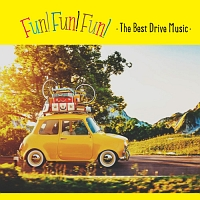 FUN! FUN! FUN! ・The Best Drive Music・