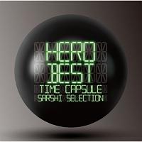 HERO『「BEST」 -タイムカプセル- SARSHI selection』