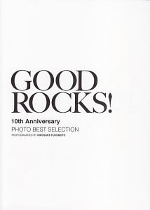 『GOOD ROCKS! 10th Anniversary PHOTO BEST SELECTION』Rocks Entertainment