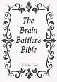 The Brain Battler's Bible