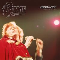 デヴィッド・ボウイ/オリジナル・ニューヨーク・キャスト『CRACKED ACTOR (LIVE IN LOS ANGELES '74)』