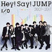 Hey! Say! JUMP 2007-2017 I/O