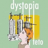 teto『dystopia』