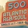 500 アトランティック・R&B/ソウル・シングルズ Vol.1*1964-65