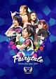 フェアリーズ LIVE TOUR 2017 -Fairytale-