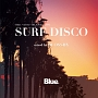Blue. meets ISLAND CAFE SURF DISCO mixed by DJ OSSHY