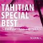 TAHITIAN SPECIAL BEST