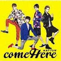 KAT-TUN『come Here』